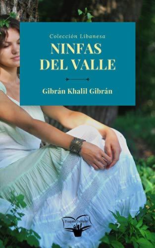 Ninfas del Valle (Gibrán Khalil Gibrán nº 2) por Gibrán Khalil Gibrán