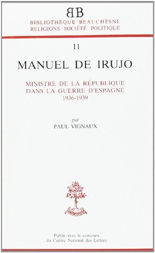 Manuel de Irujo, ministre de la République dans la guerre d'Espagne, 1936-1939 par Paul Vignaux