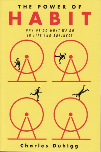 (The Power of Habit: Why We Do What We Do, and How to Change) By Charles Duhigg (Author) Paperback on (Apr , 2012)