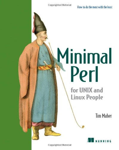 Minimal Perl: For UNIX / Linux People: For UNIX and Linux People