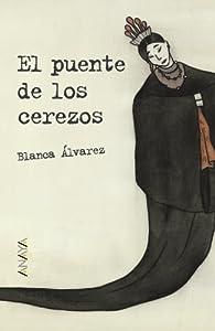 El puente de los cerezos  - Leer Y Pensar-Selección) par Blanca Álvarez