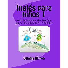 Inglés para niños 1: Actividades de inglés para Educación Infantil: Volume 1
