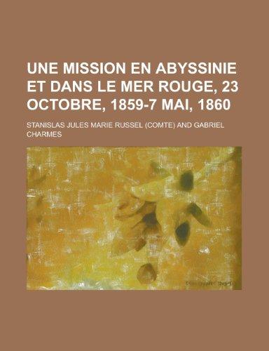 Une Mission En Abyssinie Et Dans Le Mer Rouge, 23 Octobre, 1859-7 Mai, 1860