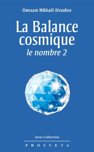 La Balance cosmique ; le nombre 2 (Izvor Collection t. 237) (French Edition)