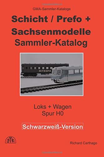 Schicht, Prefo Sachsenmodelle Sammlerkatalog in Schwarzweiss: Loks Wagen, Spur H0