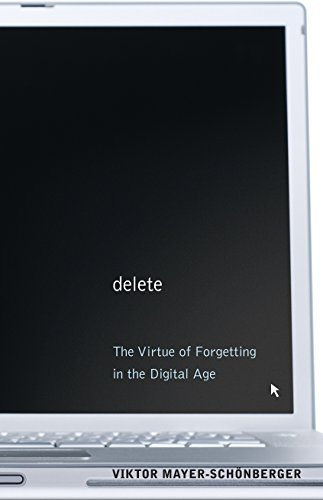 Delete: The Virtue of Forgetting in the Digital Age (English Edition)