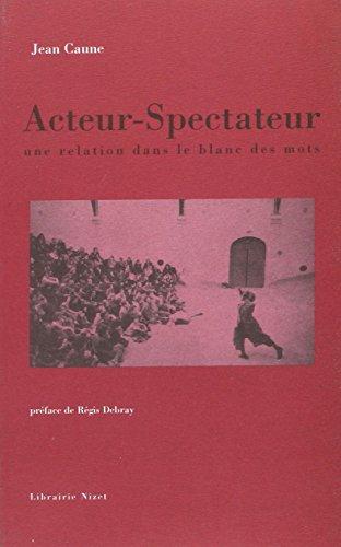 Acteur-spectateur : Une relation dans le blanc des mots