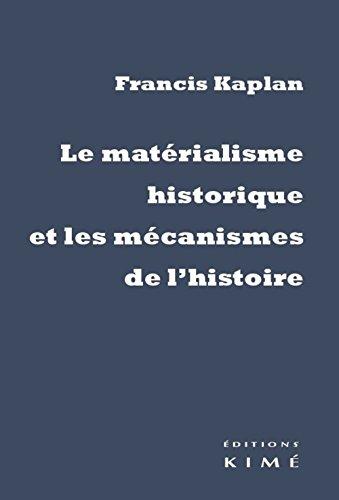 Le matérialisme historique et les mécanismes de l'Histoire