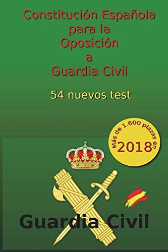 Constitución Española para la Oposición a Guardia Civil: 54 nuevos test: Volume 4 (Oposiciones Guardia Civil) por C Arribas