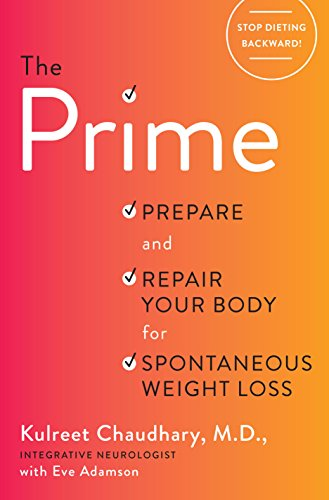 The Prime: Prepare and Repair Your Body for Spontaneous Weight Loss (English Edition) -