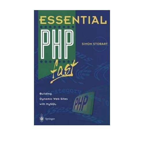 [(Essential PHP Fast: Building Dynamic Web Sites with MySQL )] [Author: Simon Stobart] [Sep-2002]