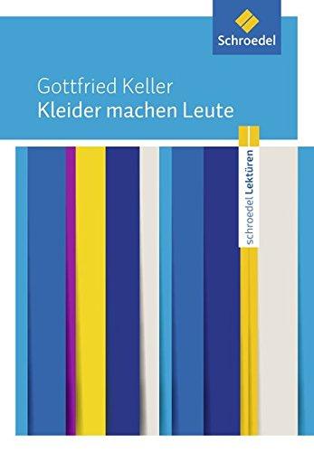 Schroedel Lektüren: Gottfried Keller: Kleider machen Leute: Textausgabe