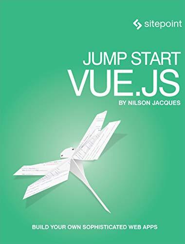 Jump Start Vue.js (English Edition) por Nilson Jacques