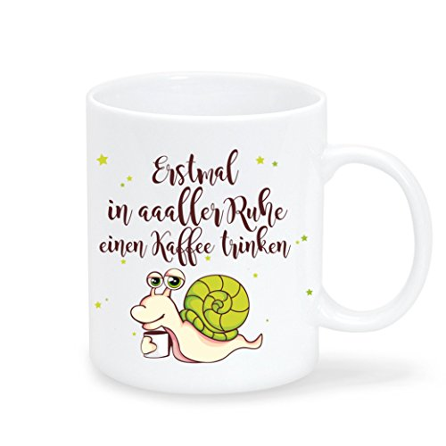 """Keramik Kaffeetasse Schnecke mit Schriftzug """"Erstmal in aaaller Ruhe einen Kaffee trinken...""""..."""