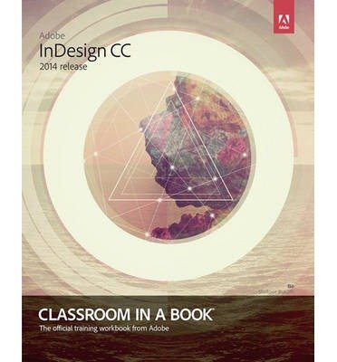 By Anton, Kelly Kordes ( Author ) [ Adobe Indesign CC Classroom in a Book (2014 Release) By Jul-2014 Paperback