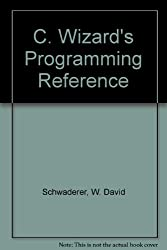The C Wizard's Programming Reference