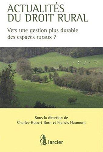 Actualités du droit rural - Vers une gestion plus durable des espaces ruraux ?