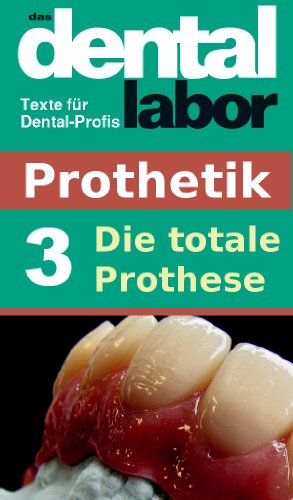 Die totale Prothese (das dental labor Fachtexte 6) (Dental-labor)