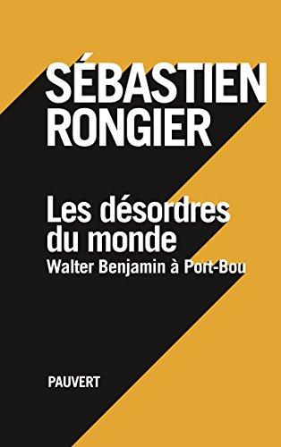 les-desordres-du-monde-walter-benjamin-a-port-bou-litterature-francaise-french-edition