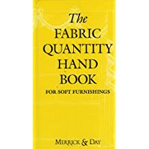 The Fabric Quantity Handbook: Metric Measurement: For Drapes, Curtains and Soft Furnishings