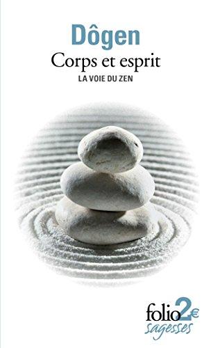 Corps et esprit: La voie du zen par Dôgen