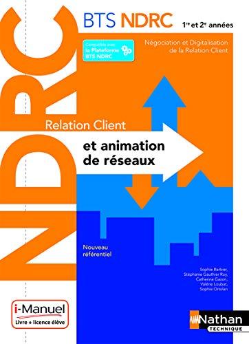 Relation Client et Animation de Réseaux - BTS NDRC 1re et 2e années par Sophie Barbier