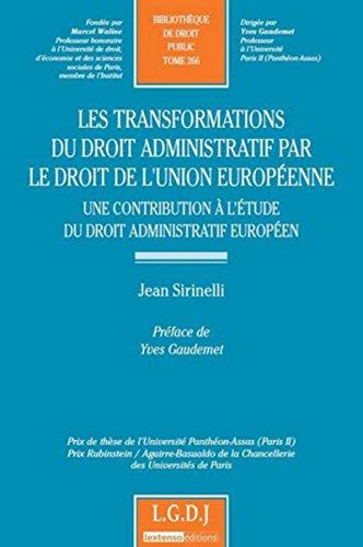 La Transformation du droit administratif par le droit communautaire. Une contribution à l'étude du d par Jean Sirinelli, Yves Gaudemet
