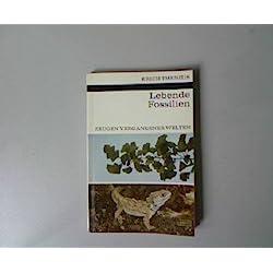 Lebende Fossilien. Kosmos-Bibliothek, Band 246. Lebende Vergangener Welten.