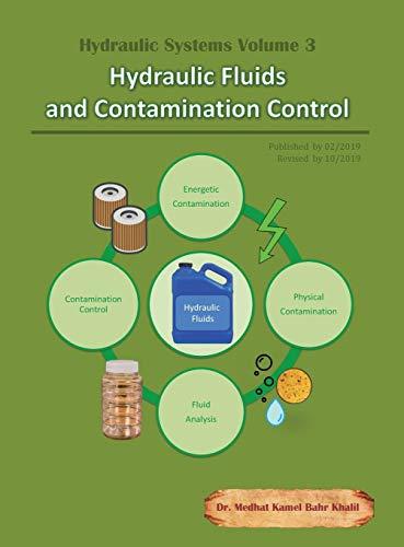 Hydraulic Systems Volume 3: Hydraulic Fluids and Contamination Control