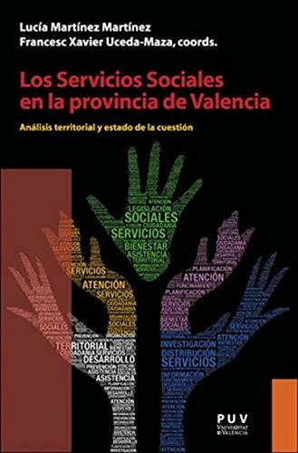 Los Servicios Sociales en la provincia de Valencia: Análisis territorial, estado de la cuestión