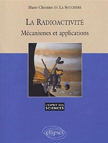 La radioactivité : Mécanismes et applications