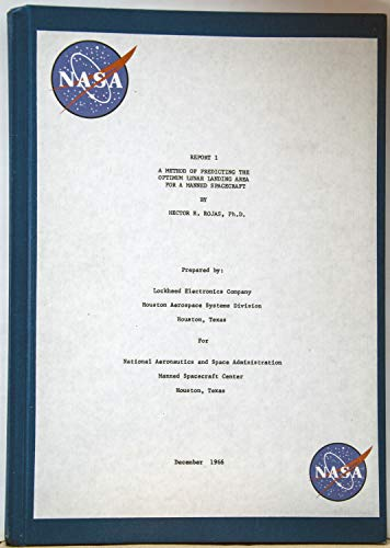 """""""A Method of Predicting the Optimum Lunar Landing Area for a Manned Spacecraft."""" (NASA REPORT 1/3) (English Edition)"""