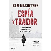 Espía y traidor: La mayor historia de espionaje de la Guerra Fría