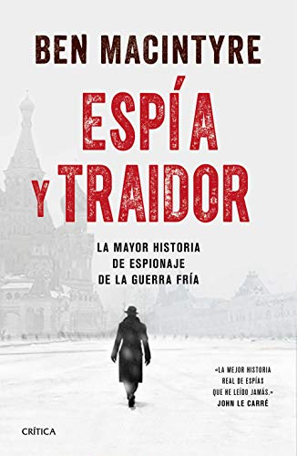 Espía y traidor: La mayor historia de