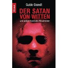 Der Satan von Witten: und andere fanatische Ritualmörder