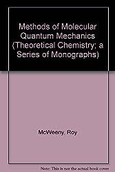 Methods of Molecular Quantum Mechanics (Theoretical Chemistry; a Series of Monographs)