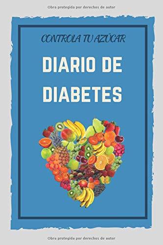 Controla Tu Azúcar Diario de Diabetes: Registra Todas las Medidas de Azúcar| Cuaderno de Control de Diabetes | Regalo Útil para Diabéticos | 110 Páginas