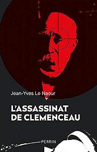 L'assassinat de Clemenceau par Jean-Yves Le Naour