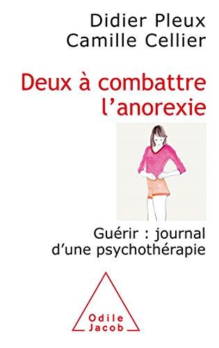 Deux à combattre l'anorexie: Guérir : journal d'une psychothérapie