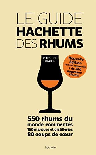 Le guide Hachette des Rhums par Christine Lambert