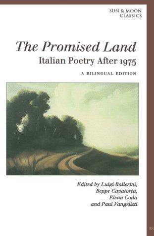 The Promised Land: Italian Poetry After 1975 by Luigi Ballerini (Editor), Paolo Barlera (Editor), Paul Vangelisti (Editor) (1-Feb-2000) Paperback (Ballerina Editor)