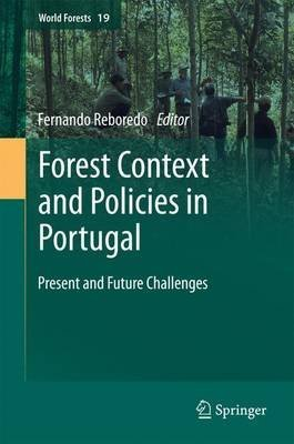 [(Forest Context and Policies in Portugal : Present and Future Challenges)] [Edited by Fernando Reboredo] published on (October, 2014)