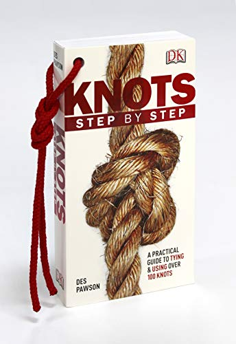 Knots Step by Step: A Practical Guide to Tying & Using Over 100 Knots (Dk) por Kindersley Dorling