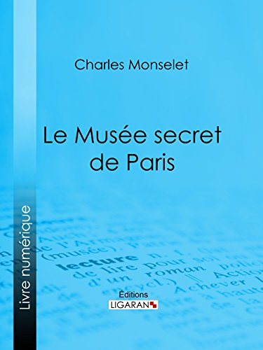 Le Musée secret de Paris par Charles Monselet