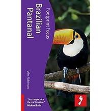 Brazilian Pantanal (Footprint Focus) by Alex Robinson (2012-09-04)