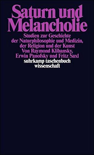 saturn-und-melancholie-studien-zur-geschichte-der-naturphilosophie-und-medizin-der-religion-und-der-
