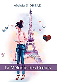 La mélodie des coeurs par Aloisia Nidhead