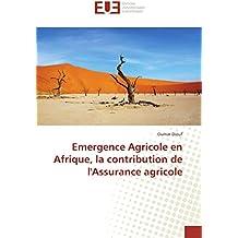 Emergence Agricole en Afrique, la contribution de l'Assurance agricole