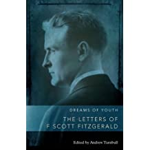 Dreams of Youth: The Letters of F by Fitzgerald, F. Scott (2011) Paperback