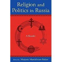 Religion and Politics in Russia: A Reader by Marjorie Mandelstam Balzer (2009-11-11)